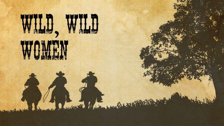Wild, Wild Women - three cowboys on horseback riding into sunset